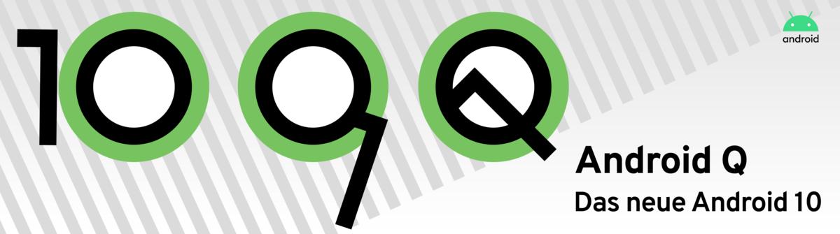 Android Q: Das neue Android 10 von Google im Detail